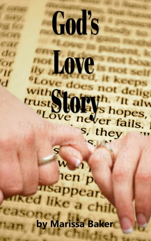 "Updated ""God's Love Story"" E-Book by Marissa Baker"