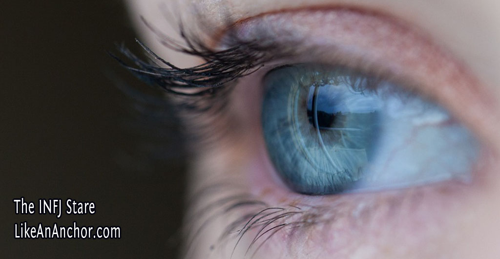 The INFJ Stare | LikeAnAnchor.com