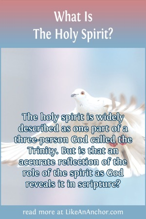 What Is The Holy Spirit? | LikeAnAnchor.com