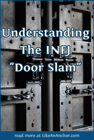 "Understanding The INFJ ""Door Slam"" 