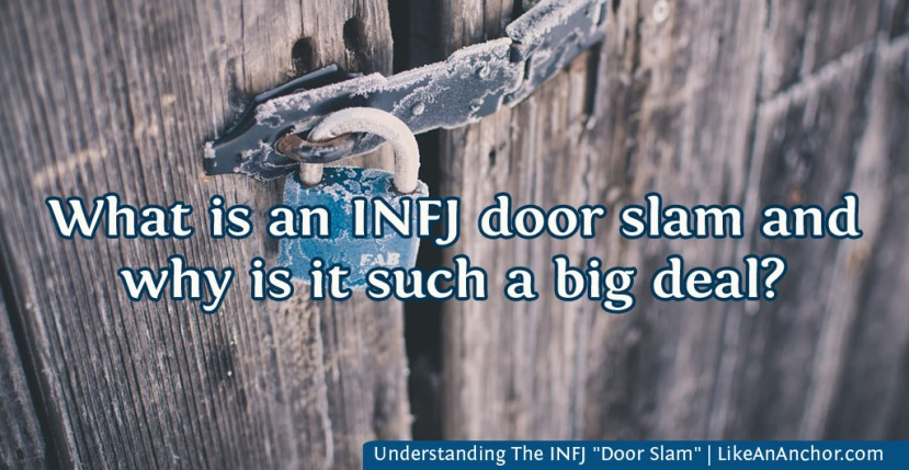 "Understanding The INFJ ""Door Slam"""