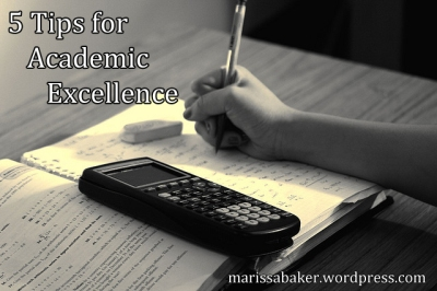 5 Tips for Academic Excellence | marissabaker.wordpress.com