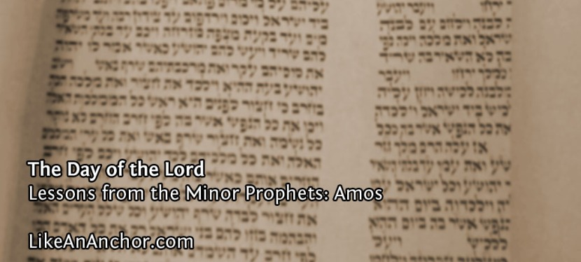The Day of the Lord (Lessons from Amos)