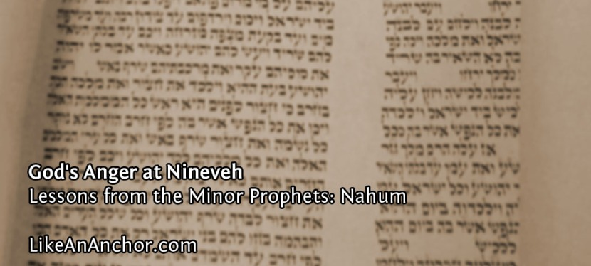 God's Anger at Nineveh (Lessons from Nahum)