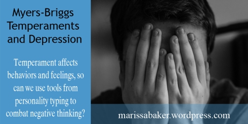Myers-Briggs Temperaments and Depression| marissabaker.wordpress.com