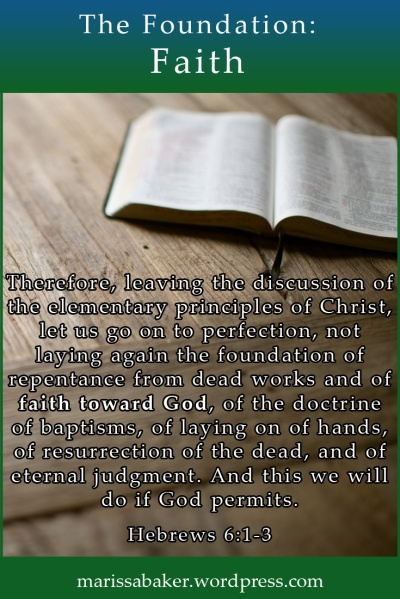 The Foundation: Faith Toward God | marissabaker.wordpress.com