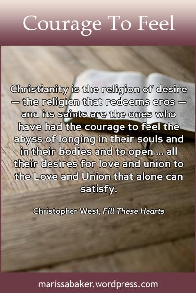 Courage To Feel   marissabaker.wordpress.com