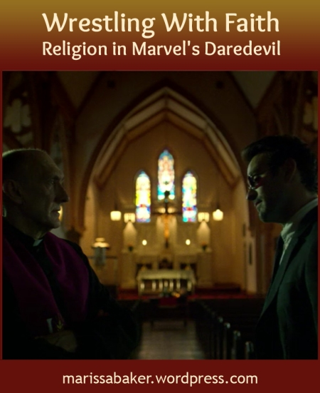 Wrestling With Faith: Religion in Marvel's Daredevil | marissabaker.wordpress.com