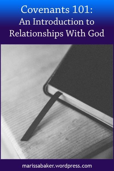 Covenants 101 | marissabaker.wordpress.com
