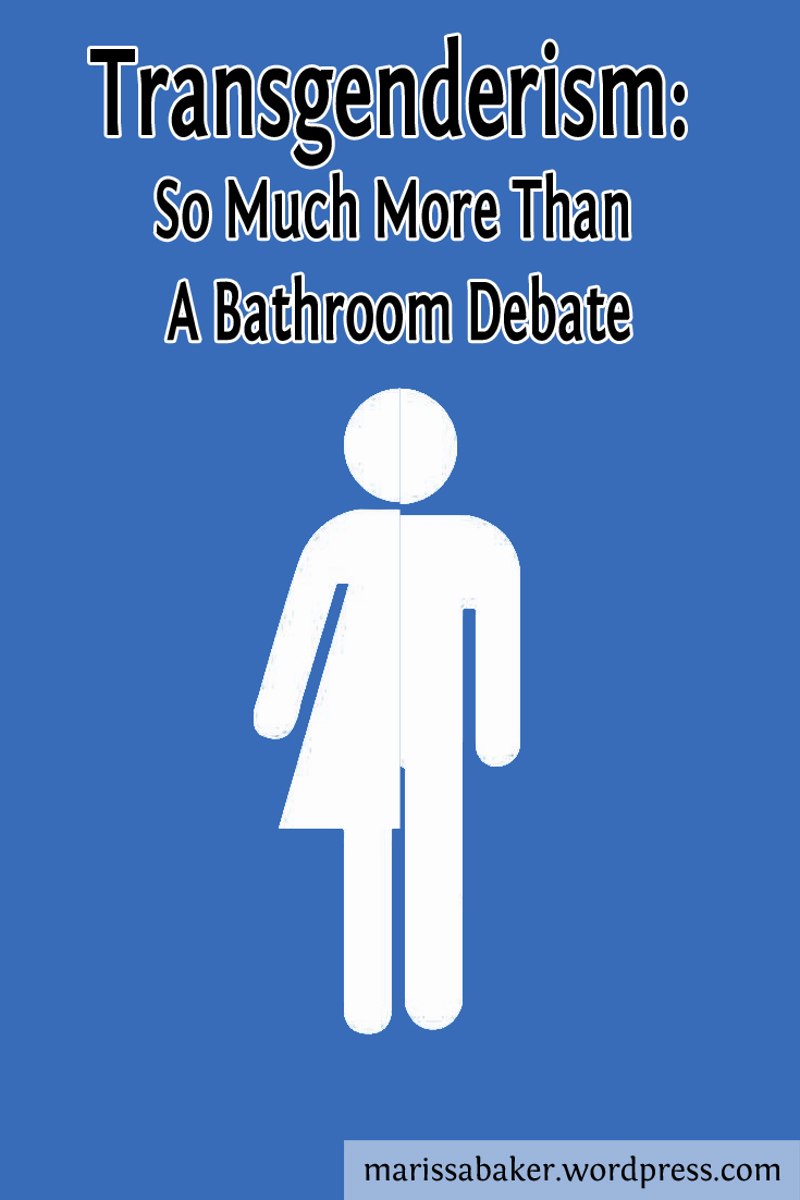 Transgenderism so much more than a bathroom debate marissa for Transgender bathroom debate