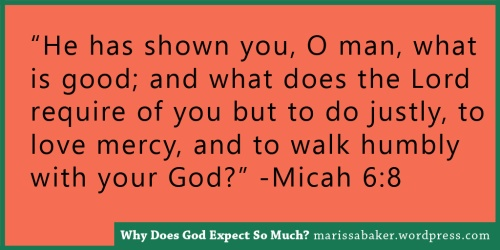 Why Does God Expect So Much? | marissabaker.wordpress.com
