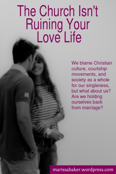 The Church Isn't Ruining Your Love Life | marissabaker.wordpress.com