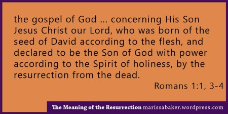 The Meaning of the Resurrection | marissabaker.wordpress.com