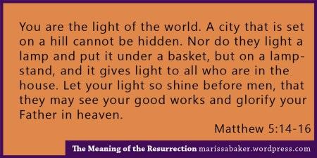 The Meaning of the Resurrection | marissabaker.wordpress.com