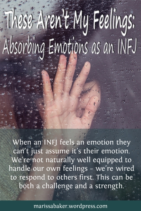 "click to read article, ""These Aren't My Feelings: Absorbing Emotions as an INFJ"" 
