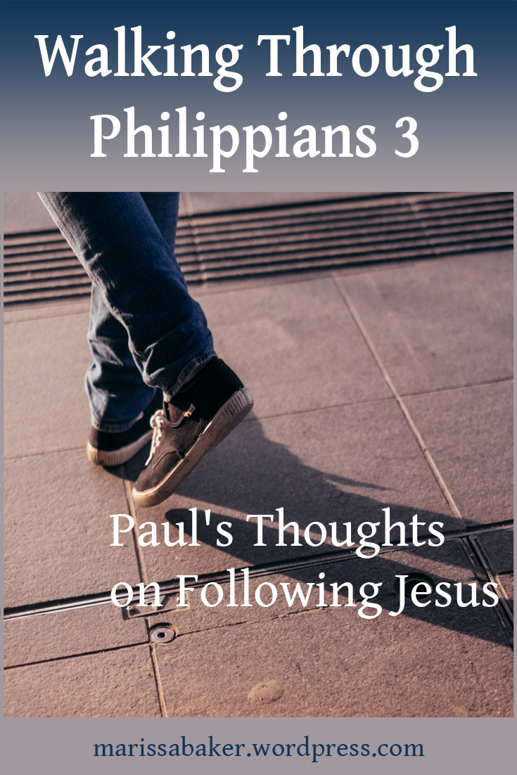 Walking Through Philippians 3: Paul's Thoughts on FollowingJesus