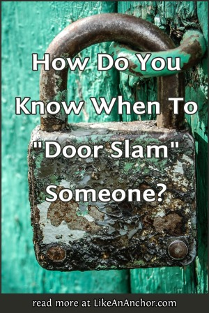 "How Do You Know When To ""Door Slam"" Someone? 