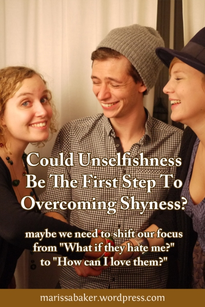 """click to read article, """"Could Unselfishness Be The First Step To Overcoming Shyness?""""   marissabaker.wordpress.com"""