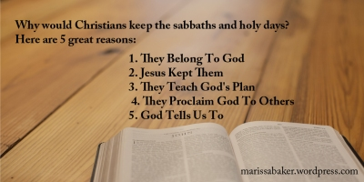 Top 5 Reasons for Christians to Keep God's Holy Days | marissabaker.wordpress.com