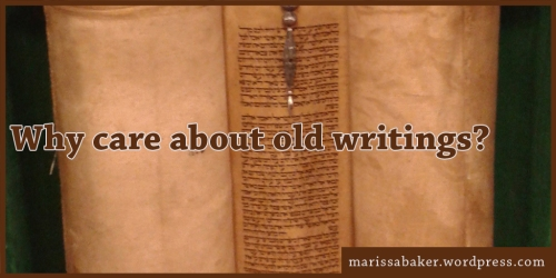 Why care about old writings? (or, On Torah Scrolls and Illuminated Manuscripts) | marissabaker.wordpress.com