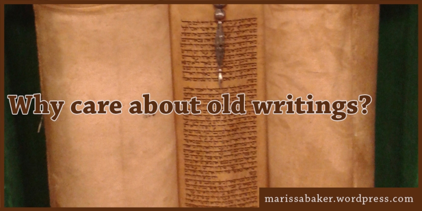 Why do we care about old writings?