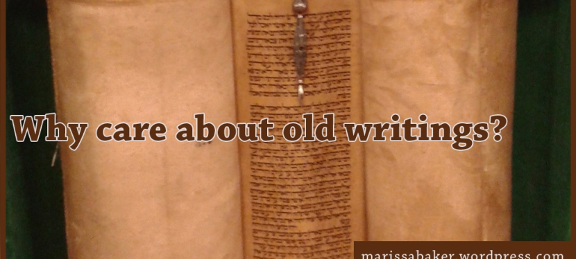 Why do we care about oldwritings?