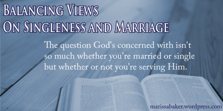 "click to read article, ""Balancing Views On Singleness and Marriage"" 