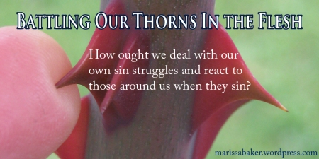 "click to read article, ""Battling Our Thorns In the Flesh"" 