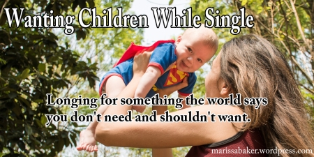 "click to read article, ""Wanting Children While Single"" 