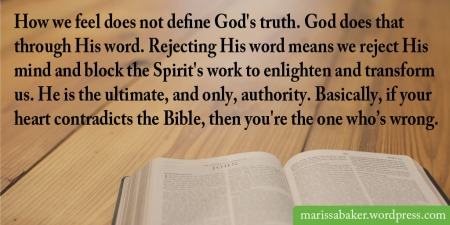 "click to read article, ""Our Feelings Don't Define God's Truth"" 