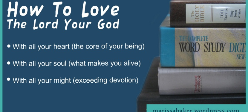 How To Love The Lord Your God