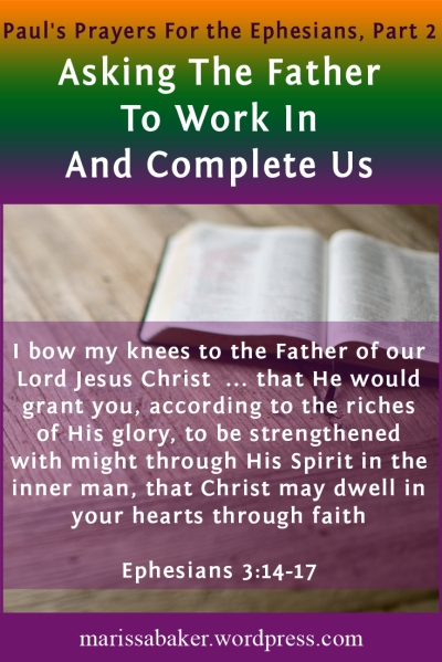 "click to read article, ""Asking The Father To Work In And Complete Us"" 