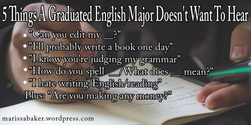 5 Things A Graduated English Major Doesn't Want To Hear | marissabaker.wordpress.com