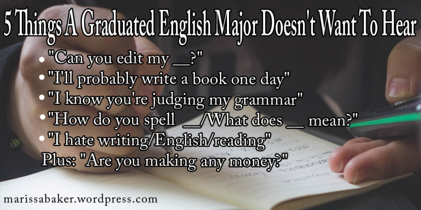 5 Things A Graduated English Major Doesn't Want To Hear