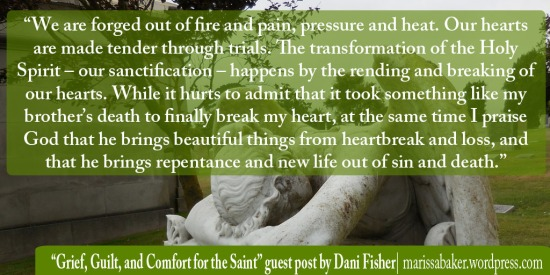 Grief, Guilt, and Comfort for the Saint. Guest post by Dani Fisher at marissabaker.wordpress.com