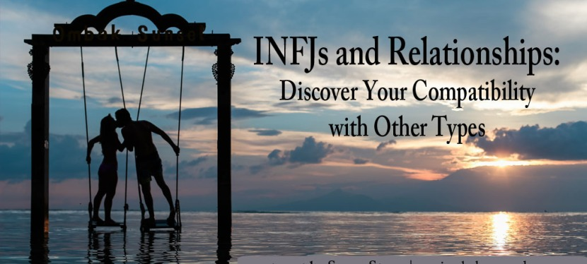 INFJs and Relationships: Discover Your Compatibility with Other Types
