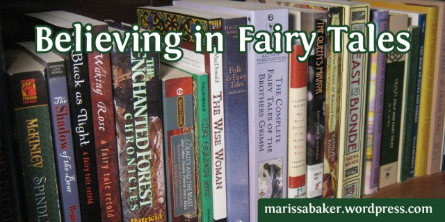 Believing in Fairy Tales | marissabaker.wordpress.com