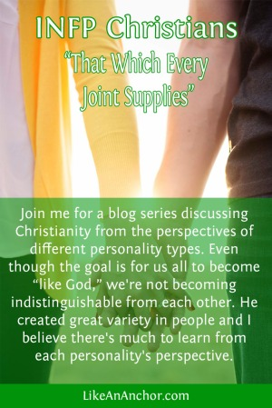 That Which Every Joint Supplies: INFP Christians | LikeAnAnchor.com