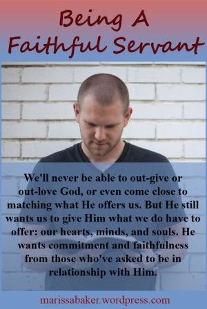 Being A Faithful Servant | marissabaker.wordpress.com
