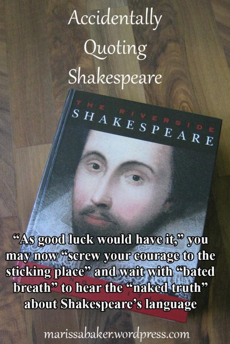Accidentally Quoting Shakespeare | marissabaker.wordpress.com