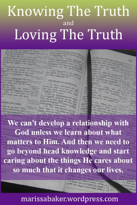 Knowing The Truth and Loving The Truth | marissabaker.wordpress.com