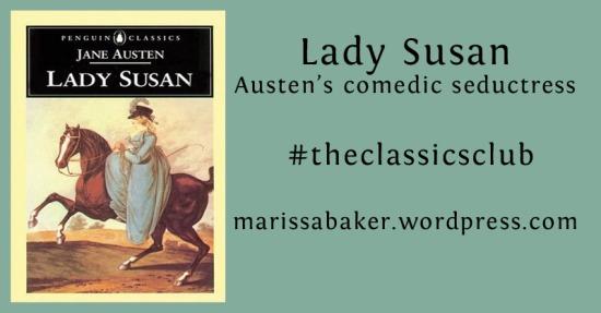 Lady Susan: Austen's Comedic Seductress #theclassicsclub | marissabaker.wordpress.com