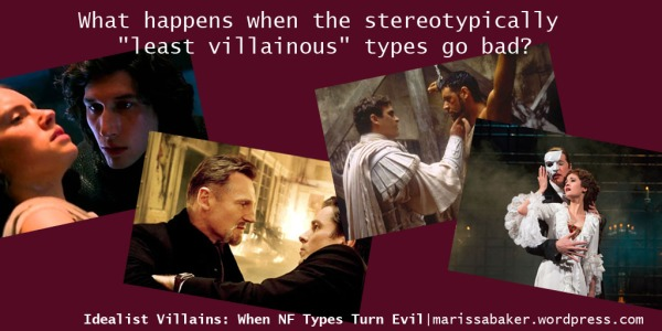 Idealist Villains: When NF Types Turn Evil | marissabaker.wordpress.com