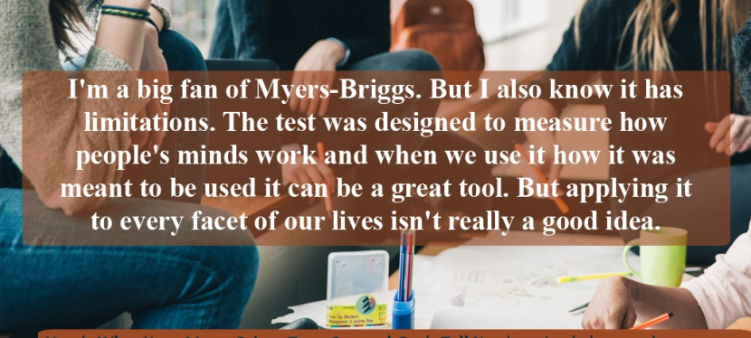 Here's What Your Myers-Briggs® Type Can and Can't Tell You