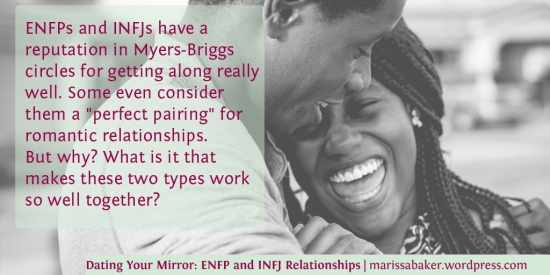 Dating Your Mirror: ENFP and INFJ Relationships | marissabaker.wordpress.com