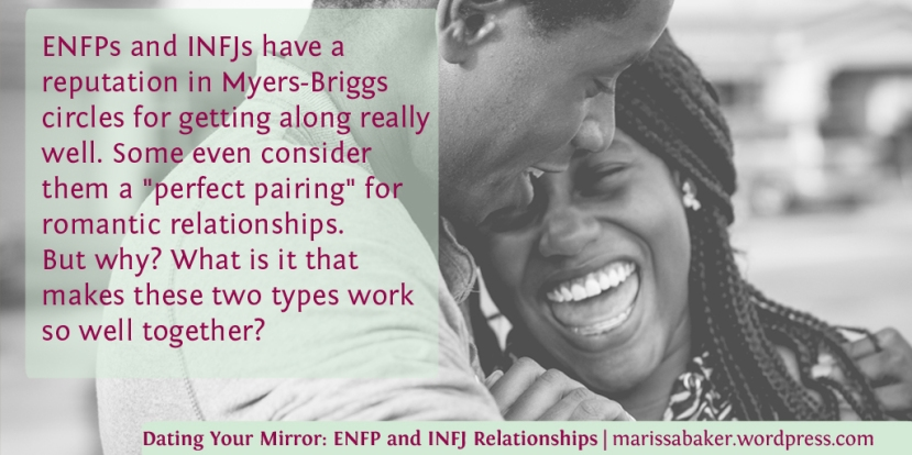 Dating Your Mirror: ENFP and INFJ Relationships