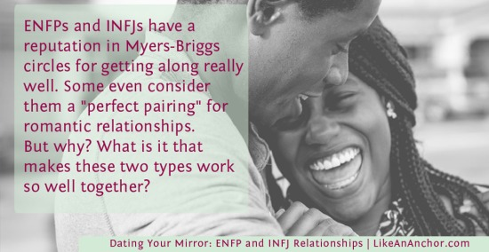 Dating Your Mirror: ENFP and INFJ Relationships | LikeAnAnchor.com