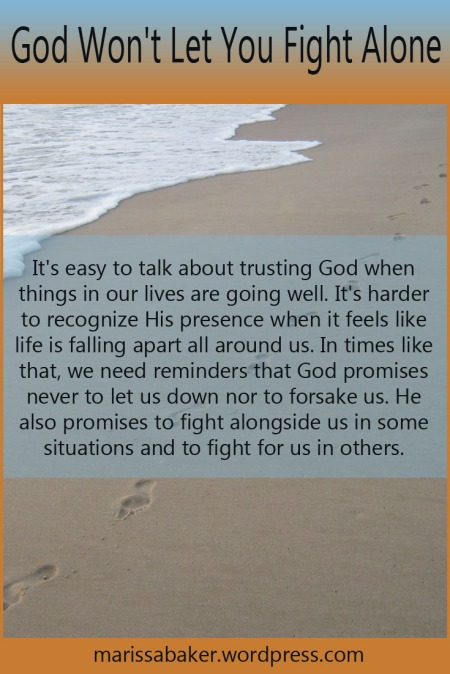 God Won't Let You Fight Alone | marissabaker.wordpress.com
