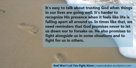 God Won't Let You Fight Alone | marissabaker.wordpress.com