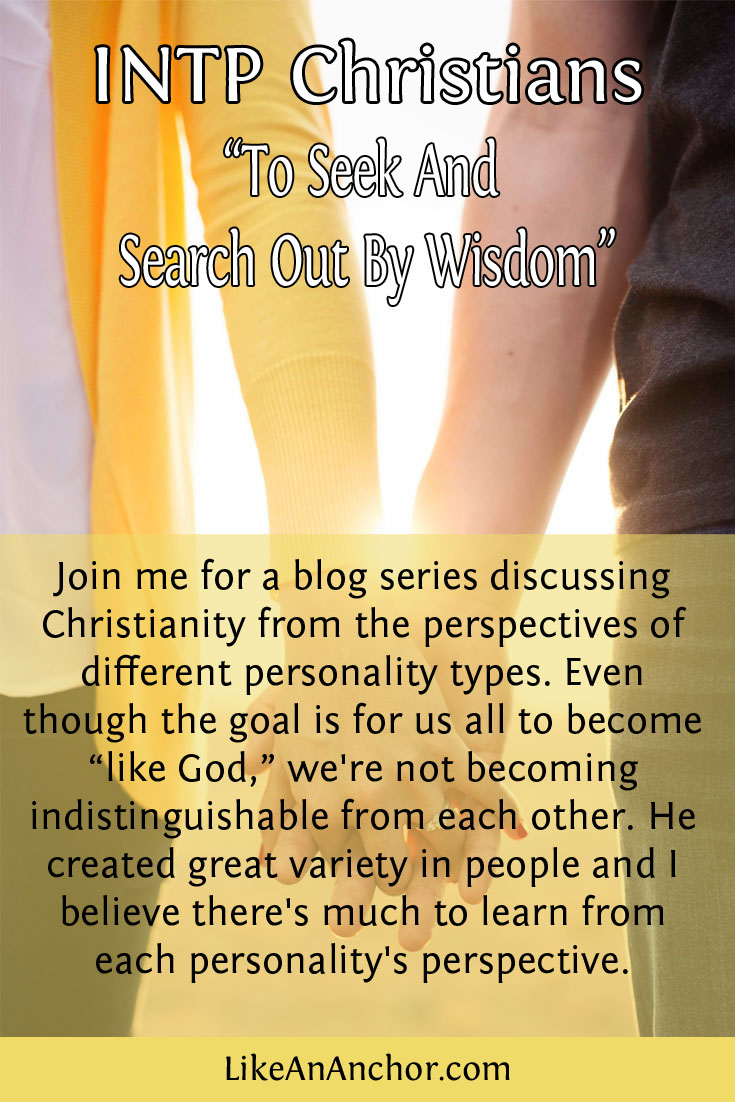To Seek And Search Out By Wisdom: INTP Christians – Like An